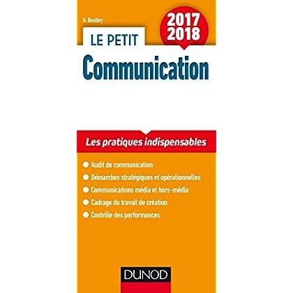 Le petit Communication 2017/2018 - Les pratiques indispensables