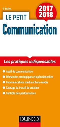 Le petit Communication 2017/2018 - Les pratiques indispensables par Gaëlle Boulbry