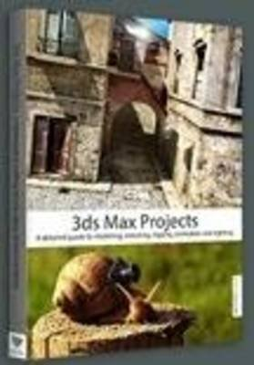 [3ds Max Projects: A Detailed Guide to Modeling, Texturing, Rigging, Animation and Lighting] (By: Matt Chandler) [published: April, 2014]
