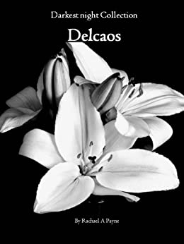 Delcaos (Darkest Night Collection Book 1) by [Payne, Rachael A]