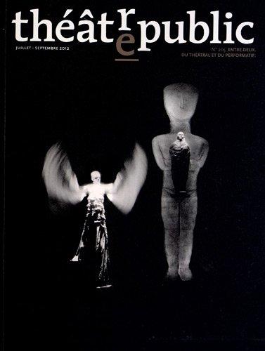 Théâtre/Public, N° 205, Juillet-sept : Entre-deux, du théâtral et du performatif