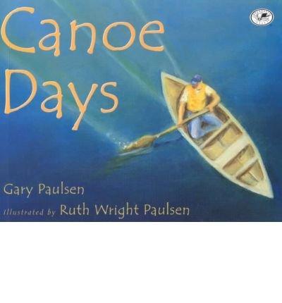 [(Canoe Days )] [Author: Gary Paulsen] [Jun-2001]