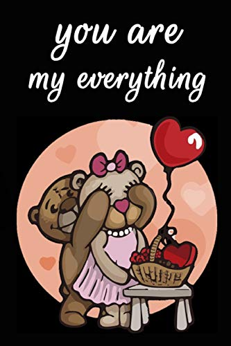 You Are My Everything: Cool Personalised Couple Journal, Diary, Planner, Cute and Lovely Notebooks for Couples (Blank, 110 Pages, 6 x 9) (Couple Notebooks)