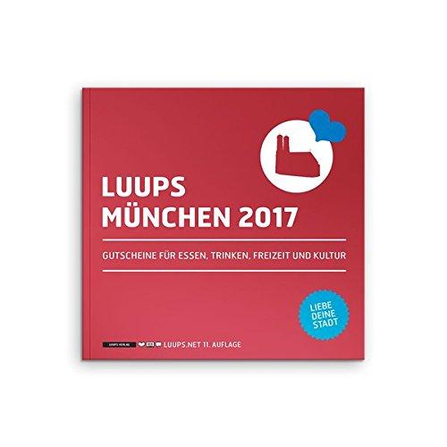 LUUPS München 2017: Gutscheine für Essen, Trinken, Freizeit und Kultur