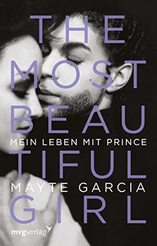 The Most Beautiful Girl: Mein Leben mit Prince