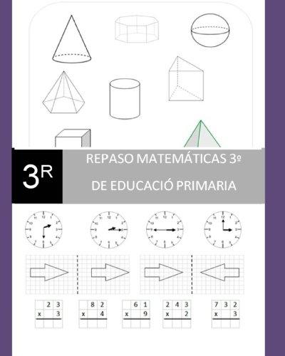 Repaso matemáticas de 3º de Educación Primaria. - 9781479253753 por Sr. José R. Gomis Fuentes
