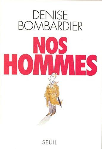 Nos hommes par Denise Bombardier
