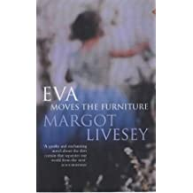 EVA Moves the Furniture by Margot Livesey (2002-08-15)