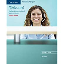 [(Welcome! Student's Book: English for the Travel and Tourism Industry)] [Author: Leo Jones] published on (April, 2005)