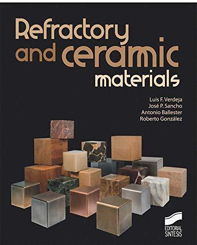 Refractory and ceramic materials (Ciencias Químicas) por Luis F./Sancho, José P./Ballester, Antonio/González, Roberto Verdeja