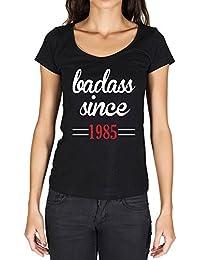 Badass Since 1985 Femme T-shirt Noir Cadeau D'anniversaire
