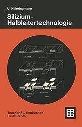 Silizium-Halbleitertechnologie (Teubner Studienbücher Technik)
