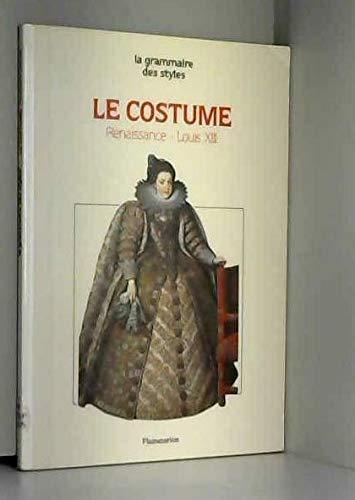 Le Costume Tome 1 : La Renaissance, le style Louis XIII
