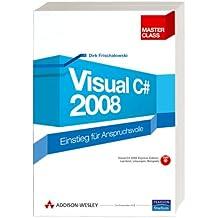 Visual C# 2008 - inkl. Lerntest auf CD: Einstieg für Anspruchsvolle (Master Class)