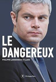 Le dangereux par Philippe Langenieux-Villard