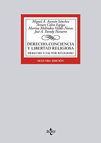 Derecho, conciencia y libertad religiosa: Derecho y factor religioso (Derecho - Biblioteca Universitaria De Editorial Tecnos)
