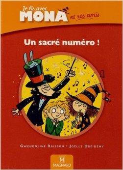 Un sacré numéro ! : Je lis avec Mona et ses amis CP de Gwendoline Raisson ,Joëlle Dreidemy (Illustrations) ( 16 avril 2013 )