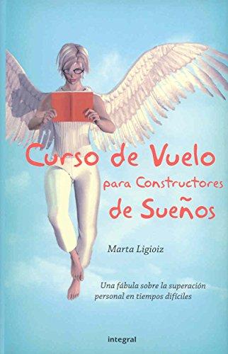 Curso de vuelo para constructores de.... (OTROS INTEGRAL) por Marta Ligioiz