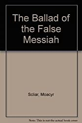 Ballad of the False Messiah by Moacyr Scliar (1987-10-12)