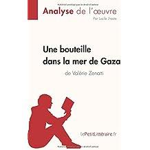 Une bouteille dans la mer de Gaza de Valérie Zenatti (Fiche de lecture): Résumé Complet Et Analyse Détaillée De L'oeuvre