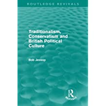 Traditionalism, Conservatism And British Political Culture (Routledge Revivals)