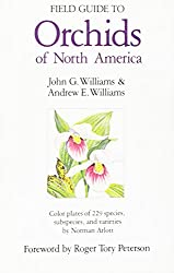 Field Guide to Orchids of North America: From Alaska, Greenland, and the Arctic, South to the Mexican Border