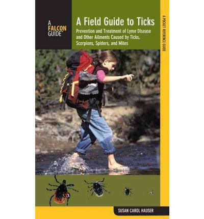 -a-field-guide-to-ticks-prevention-and-treatment-of-lyme-disease-and-other-ailments-caused-by-ticks-
