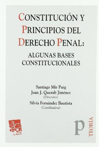 Constitución y Principios del Derecho Penal : Algunas Bases Constitucionales