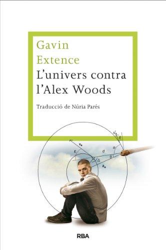 L'univers contra l'Alex Woods (LES ALES ESTESES) (Catalan Edition)