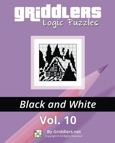 Griddlers Logic Puzzles: Black and White (Volume 10) by Griddlers Team (2014-08-26)