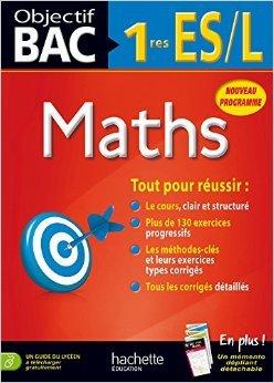 Objectif Bac - Maths 1res ES/L de Lydia Misset ,Marie-Andrée Belarbi ( 20 août 2014 )