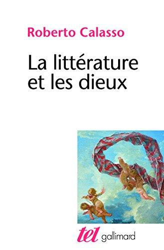 La littérature et les dieux par Roberto Calasso