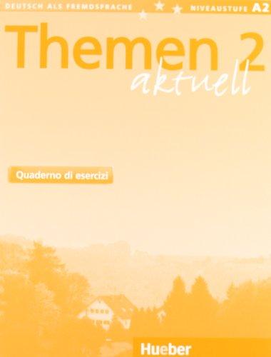 Themen aktuell. Kursbuch-Arbeitsbuch. Versione italiana. Per le Scuole superiori : 2