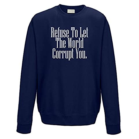 WTF PRINTED | Refuse To Let The World Corrupt You Sweater | Casual Fit | XL – Navy
