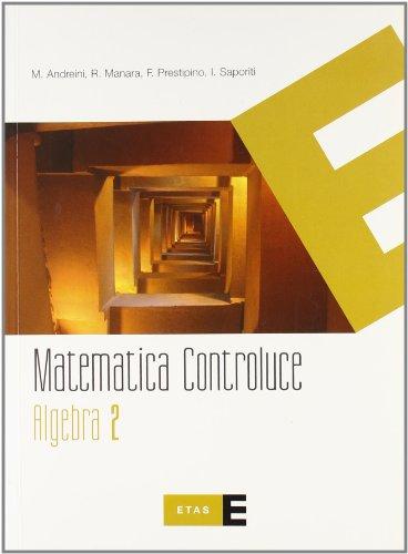 Matematica controluce. Algebra. Per le Scuole superiori: 2