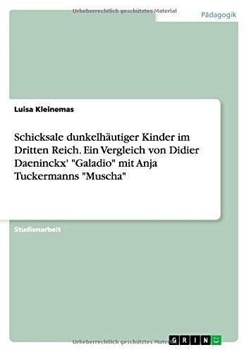 Portada del libro Schicksale Dunkelhautiger Kinder Im Dritten Reich. Ein Vergleich Von Didier Daeninckx' Galadio Mit Anja Tuckermanns Muscha by Luisa Kleinemas (2014-07-01)