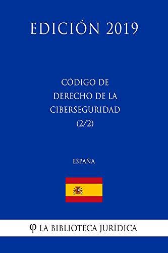 Código de Derecho de la Ciberseguridad (2/2) (España) (Edición 2019) por La Biblioteca Jurídica