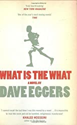 What is the What by Dave Eggers (2007-05-24)