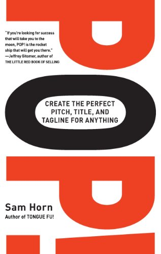 POP!: Create the Perfect Pitch, Title, and Tagline for Anything Descargar PDF Ahora