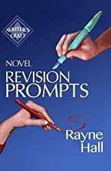 Novel Revision Prompts: Make Your Good Book Great - Self-Edit Your Plot, Scenes & Style (Writer's Craft) (Volume 17) by Rayne Hall (2016-04-02)