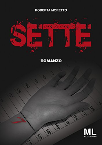 SETTE (giallo&nero Vol. 6) di Roberta Moretto