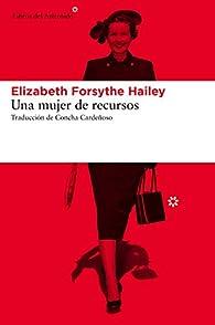 Una Mujer De Recursos par  Elizabeth Forsythe Hailey