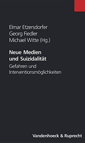 Neue Medien und Suizidalität. Gefahren und Interventionsmöglichkeiten