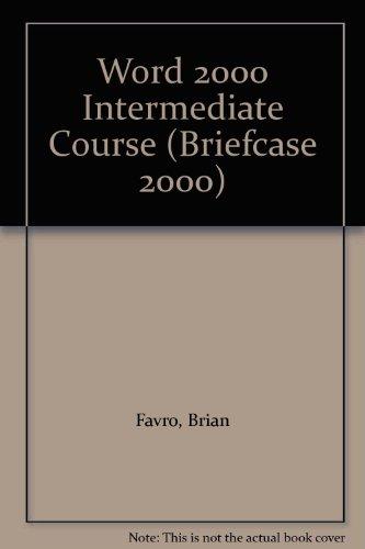 Word 2000 Intermediate Course (Briefcase 2000) por Brian Favro