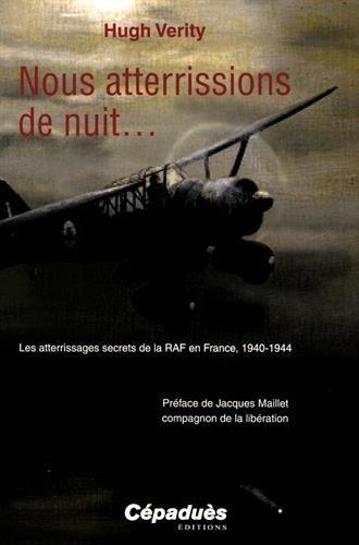 Nous atterrissions de nuit. : Les atterrissages secrets de la RAF en France, 1940-1944