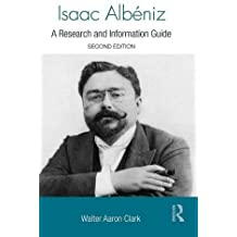 Isaac Albéniz: A Research and Information Guide