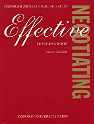 Effective Negotiating: Teacher's Book (Oxford Business English Skills) by Jeremy Comfort (1998-11-12)