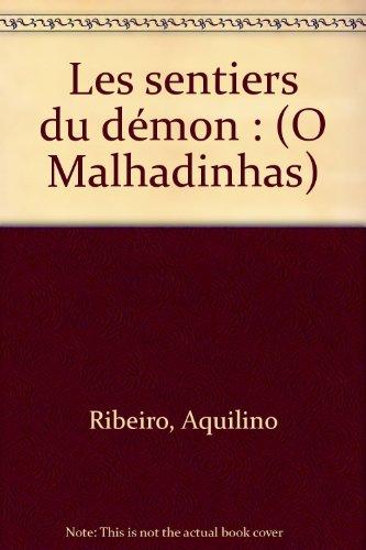Les sentiers du démon : (O Malhadinhas) par Aquilino Ribeiro