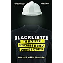 Blacklisted: The Secret War between Big Business and Union Activists