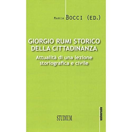 Giorgio Rumi Storico Della Cittadinanza. Attualità Di Una Lezione Storiografica E Civile
